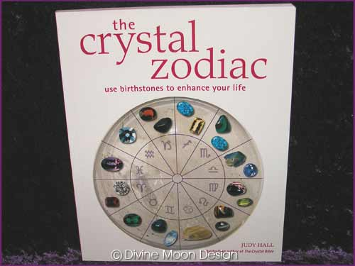The CRYSTAL Zodiac Use Birthstones enhance Life BOOK - Judy Hall