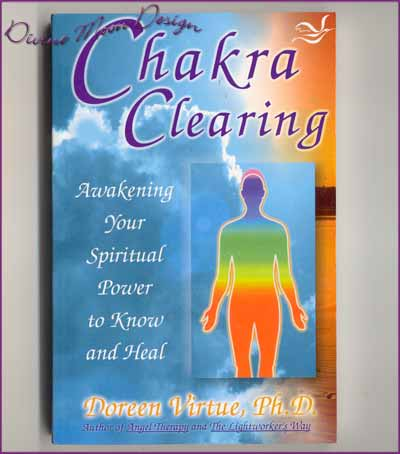 CHAKRA Clearing - BOOK - Doreen Virtue, PH.D.